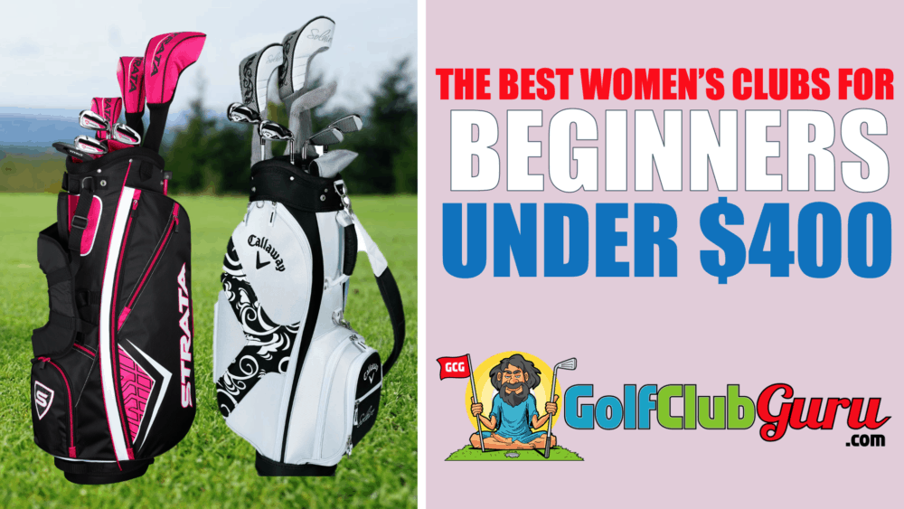 the most forgiving longest distance complete set of womens ladies golf clubs for beginners under $400