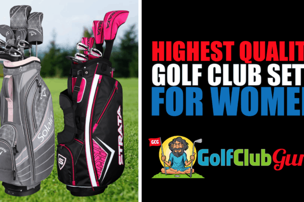the highest quality golf clubs for women