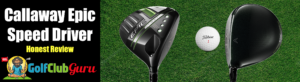 callaway epic speed driver review pros cons price pictures