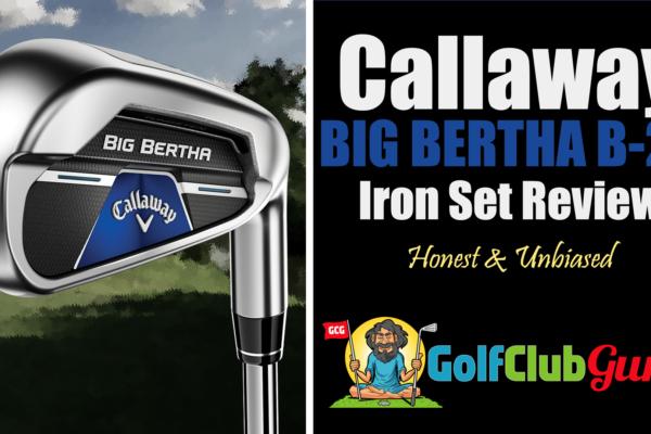 Callaway Big Bertha B21 iron set review 2021