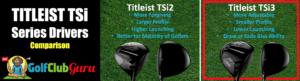 the titleist tsi2 driver vs the tsi3
