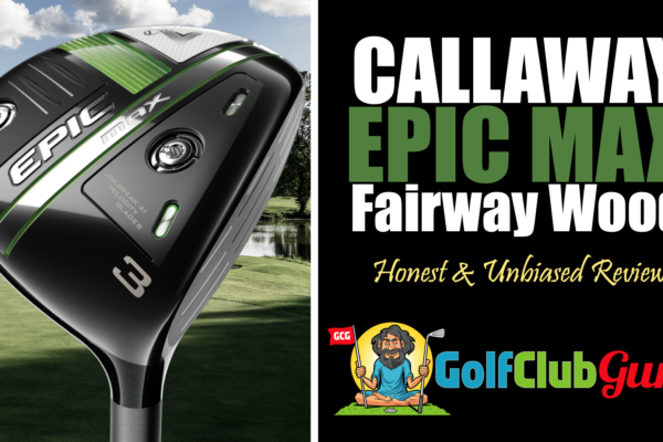 callaway epic max fairway wood review
