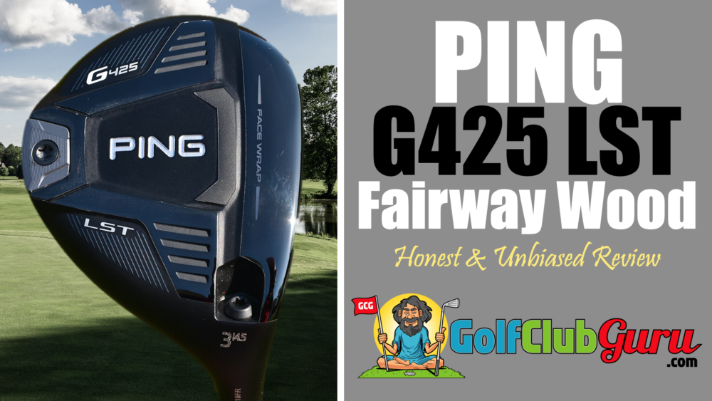 ping g425 lst fairway wood review low spin penetrating low launch