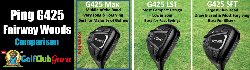 ping g425 max vs sft vs lst comparison difference