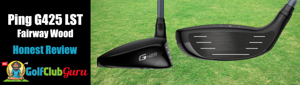 ping g425 lst fairway wood review 2021