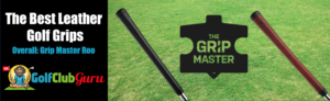 super durable tacky sticky leather golf grips gripmaster grip master roo kangaroo