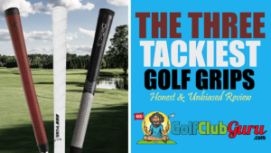 the tackiest golf grips moisture sweat rain non-slip